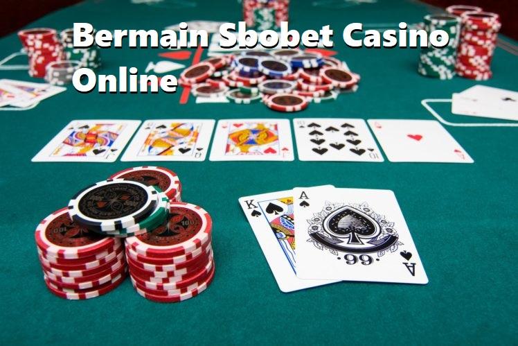 Bermain Sbobet Casino Online