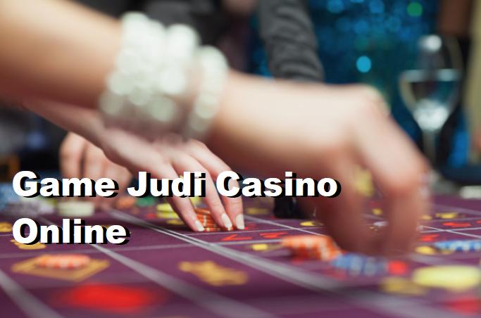 Game Judi Casino Online