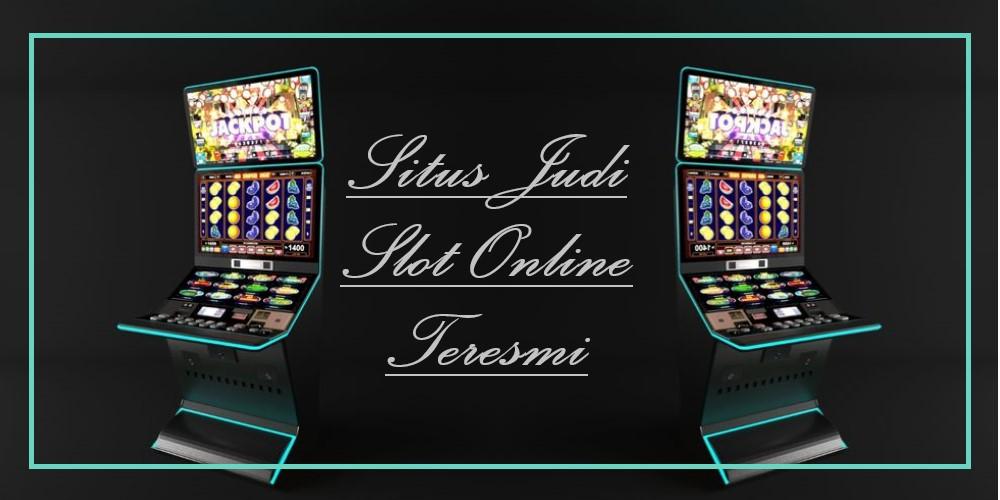Situs Judi Slot Online Teresmi