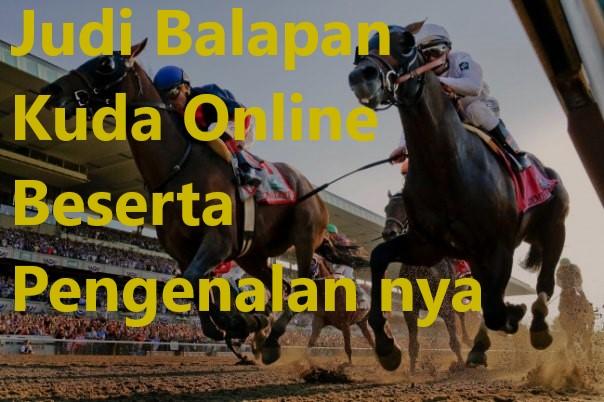 Judi Balapan Kuda Online Beserta Pengenalan nya